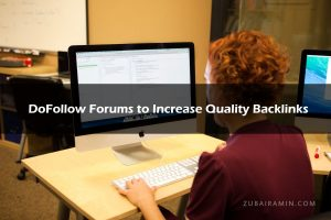 Updated List of DoFollow Forums to Increase Quality Backlinks